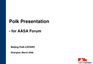Polk Presentation - for AASA Forum