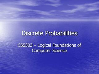 Discrete Probabilities