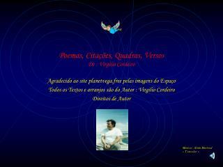 Poemas, Citações, Quadras, Versos De : Virgilio Cordeiro