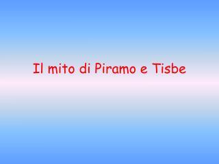 Il mito di Piramo e Tisbe