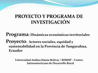 PROYECTO Y PROGRAMA DE INVESTIGACIÓN Programa : Dinámicas económicas territoriales