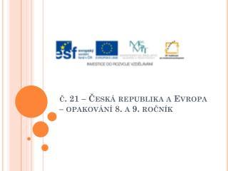 č.  21 – Česká republika a Evropa – opakování 8. a 9. ročník