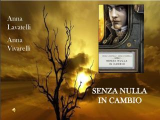 SENZA NULLA         IN CAMBIO