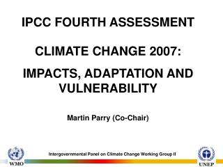 IPCC FOURTH ASSESSMENT  CLIMATE CHANGE 2007:  IMPACTS, ADAPTATION AND VULNERABILITY