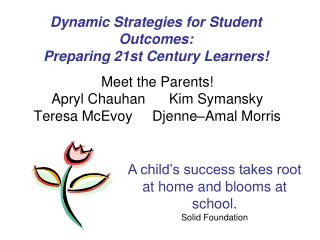 Dynamic Strategies for Student Outcomes:  Preparing 21st Century Learners!