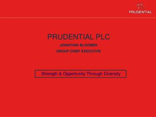 PRUDENTIAL PLC JONATHAN BLOOMER GROUP CHIEF EXECUTIVE