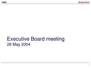 Executive Board meeting 26 May 2004