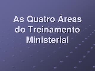 As Quatro Áreas do Treinamento Ministerial