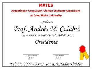 Agradece a: Prof. Andr és M. Calabró por su servicio durante el período 2006-7 como:
