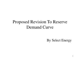 Proposed Revision To Reserve Demand Curve