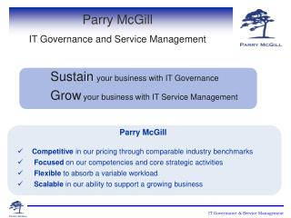 Sustain your business with IT Governance Grow your business with IT Service Management