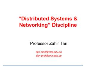�Distributed Systems &  Networking� Discipline