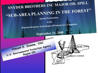 "SNYDER BROTHERS INC MAJOR OIL SPILL ""SUB-AREA PLANNING IN THE FOREST"" Special Presentation"