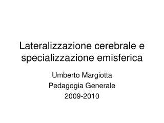 Lateralizzazione cerebrale e specializzazione emisferica