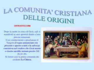 LA COMUNITA' CRISTIANA  DELLE ORIGINI