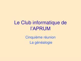 Le Club informatique de l'APRUM