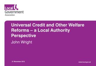 Universal Credit and Other Welfare Reforms – a Local Authority Perspective