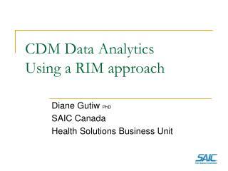 CDM Data Analytics Using a RIM approach