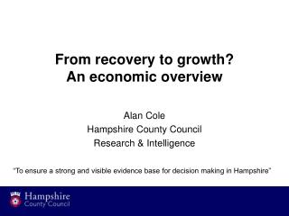 From recovery to growth? An economic overview