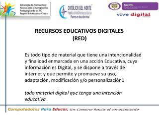 RECURSOS EDUCATIVOS DIGITALES (RED)