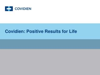 Covidien: Positive Results for Life