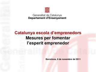 Catalunya escola d'emprenedors Mesures per fomentar  l'esperit emprenedor