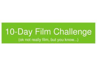 10-Day Film Challenge