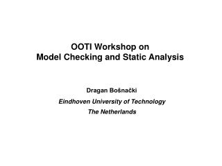 OOTI Workshop on Model Checking and Static Analysis