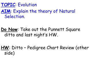 TOPIC : Evolution AIM : Explain the theory of Natural Selection.
