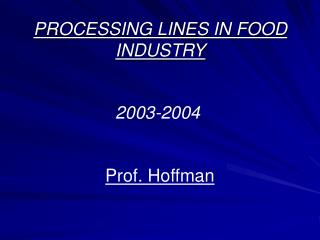 PROCESSING LINES IN FOOD INDUSTRY