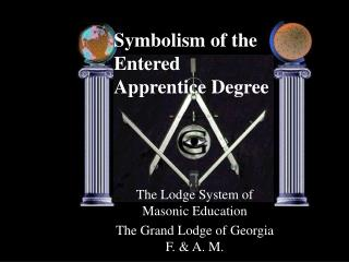 Symbolism of the  Entered  Apprentice Degree