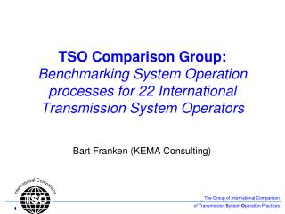 TSO Comparison Group: Benchmarking System Operation processes for 22 International  Transmission System Operators