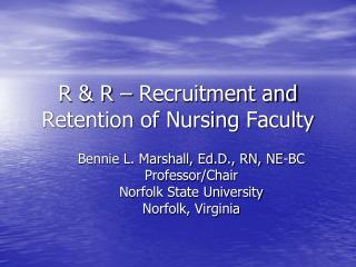 R & R – Recruitment and Retention of Nursing Faculty