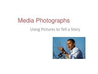 Media Photographs