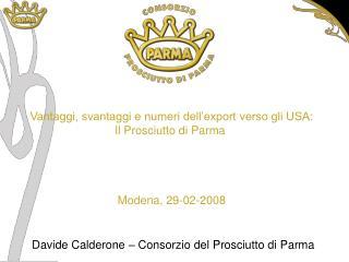 Vantaggi, svantaggi e numeri dell'export verso gli USA: Il Prosciutto di Parma  Modena, 29-02-2008