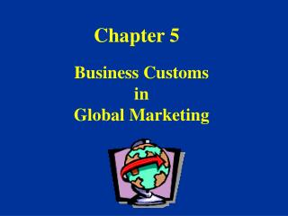 Business Customs in Global Marketing