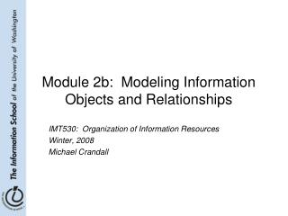 Module 2b:  Modeling Information Objects and Relationships