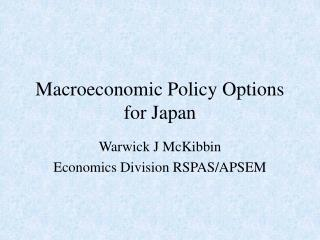 Macroeconomic Policy Options for Japan