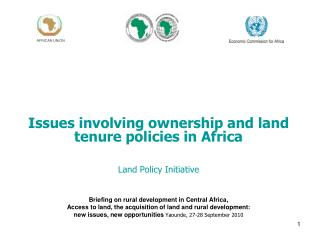 Issues involving ownership and land tenure policies in Africa Land Policy Initiative