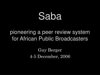Saba pioneering a peer review system for African Public Broadcasters