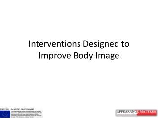 Interventions Designed to Improve Body Image