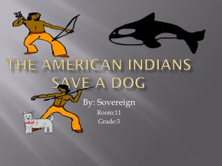 The American Indians Save A Dog