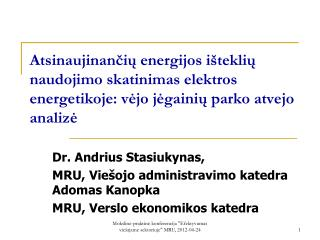 Dr. Andrius Stasiukynas, MRU, Viešojo administravimo katedra Adomas Kanopka