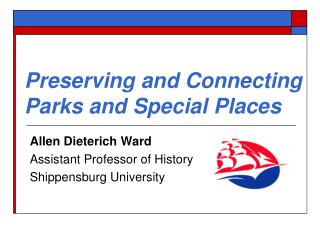 Preserving and Connecting  Parks and Special Places
