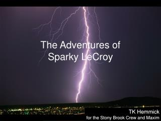 The Adventures of Sparky LeCroy