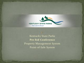 Kentucky State Parks Pre-bid Conference Property Management System Point-of-Sale System