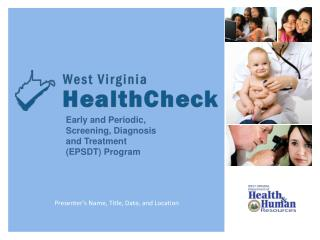 Early and Periodic, Screening, Diagnosis     and Treatment         (EPSDT) Program