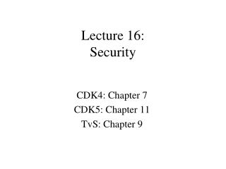 Lecture 16:  Security