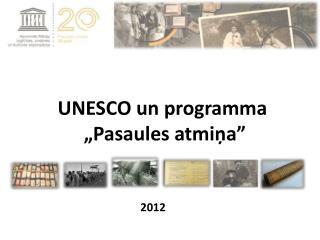 "UNESCO un programma   ""Pasaules atmiņa"""