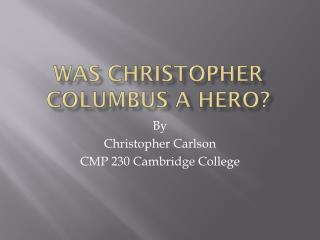 Was Christopher Columbus a Hero?